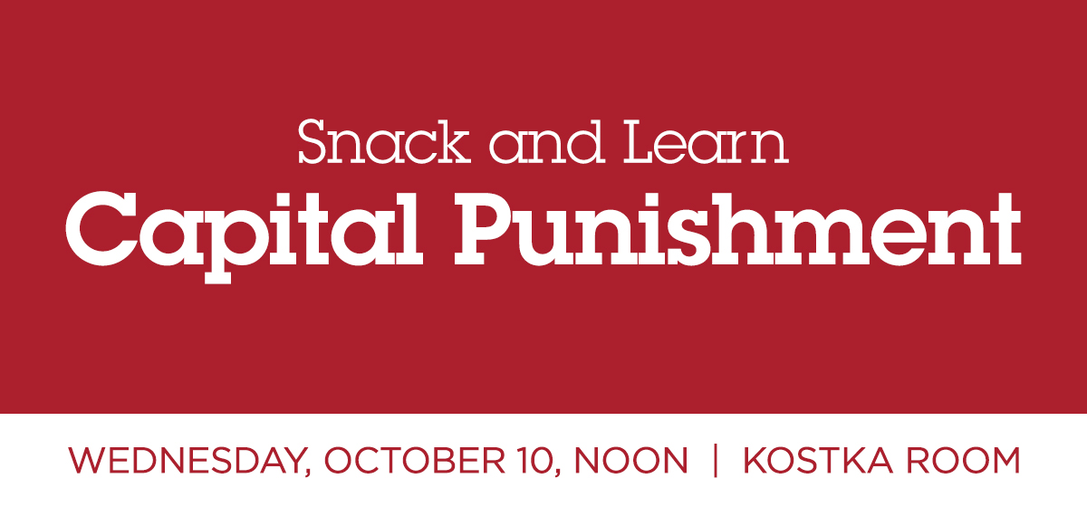 Snack and Learn: Capital Punishment