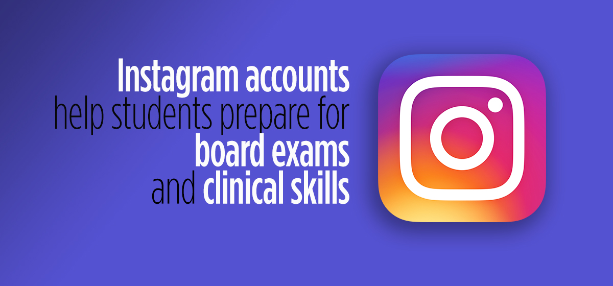 Instagram accounts help students prepare for board exams and clinical skills