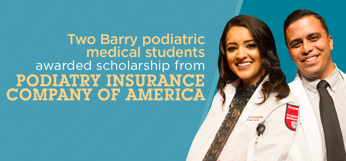 Two Barry podiatry students awarded scholarship from Podiatry Insurance Company of America
