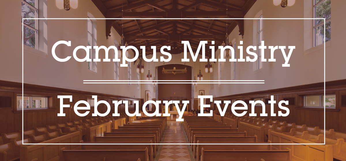 Campus Ministry Events: February