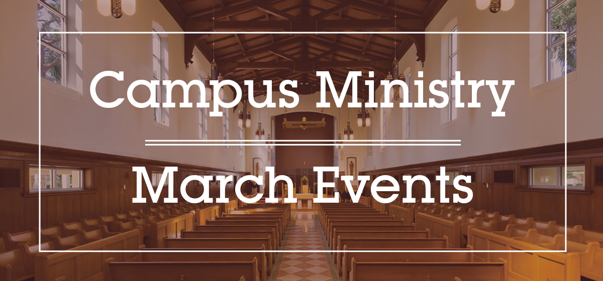 Campus Ministry Events: March