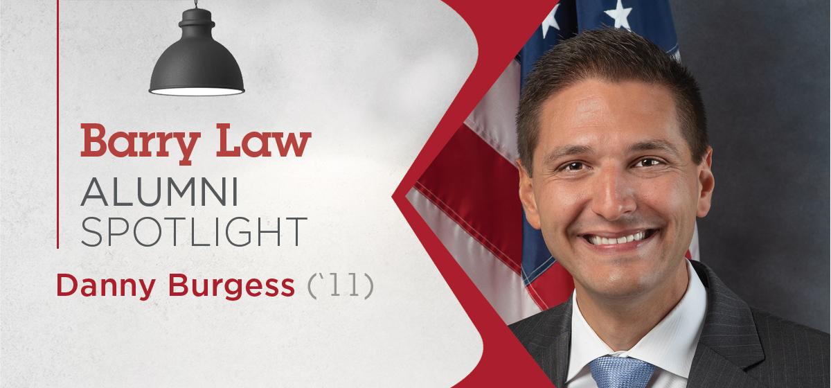 Barry Law Alumni Spotlight: Danny Burgess ('11)