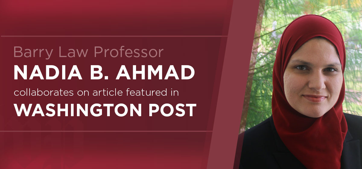 Barry Law Professor Nadia Ahmad Co-Authors Article in Washington Post
