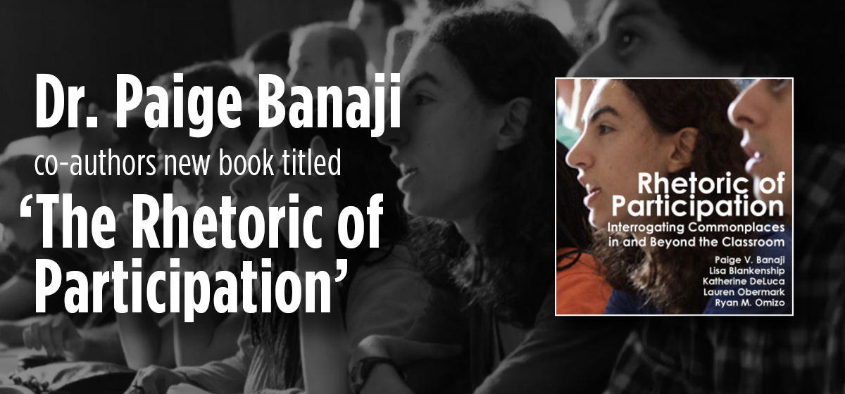 Dr. Paige Banaji co-authors new book titled 'The Rhetoric of Participation'