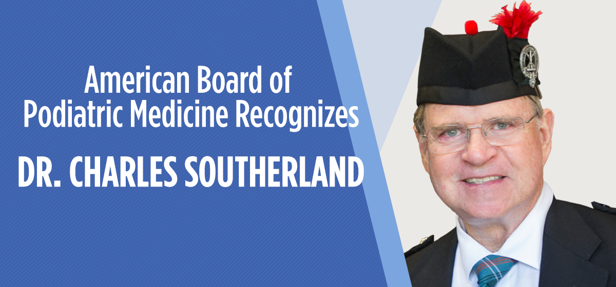 American Board of Podiatric Medicine Recognizes Dr. Charles Southerland