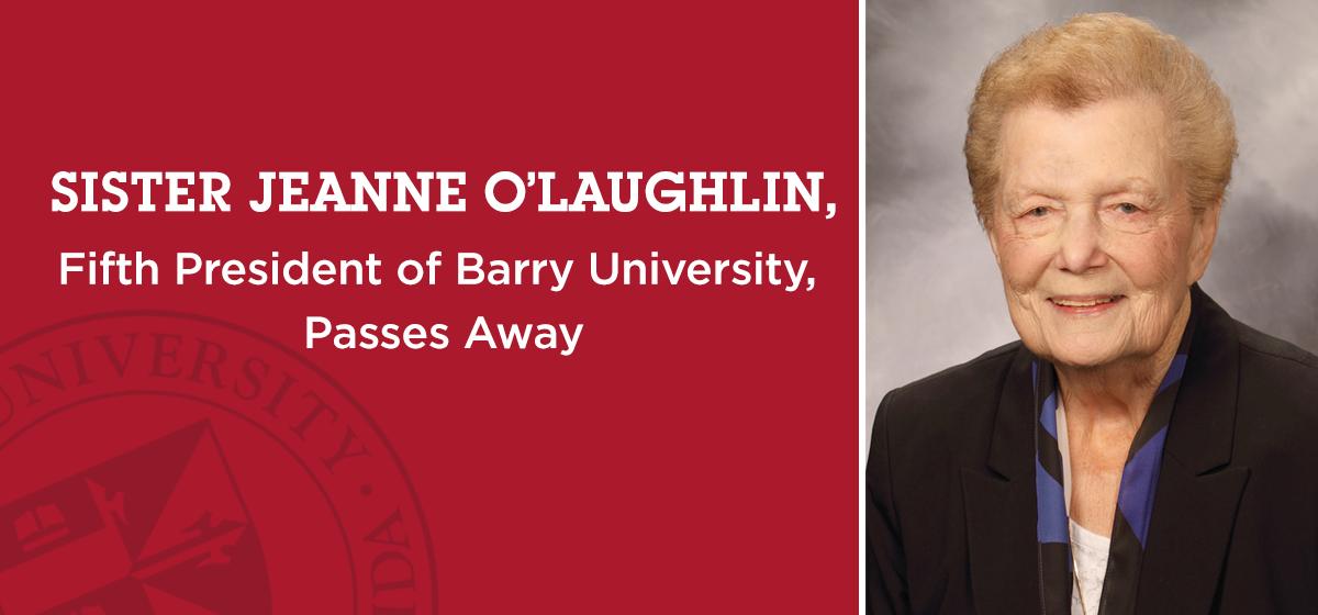 Sister Jeanne O'Laughlin, fifth president of Barry University, passes away