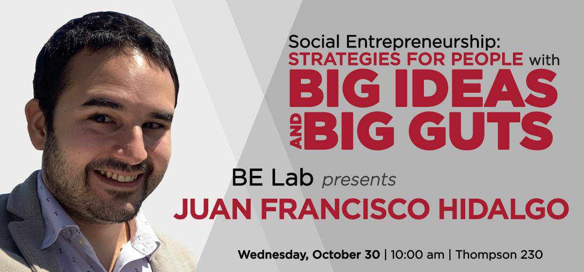 BE Lab Presents: Juan Francisco Hidalgo