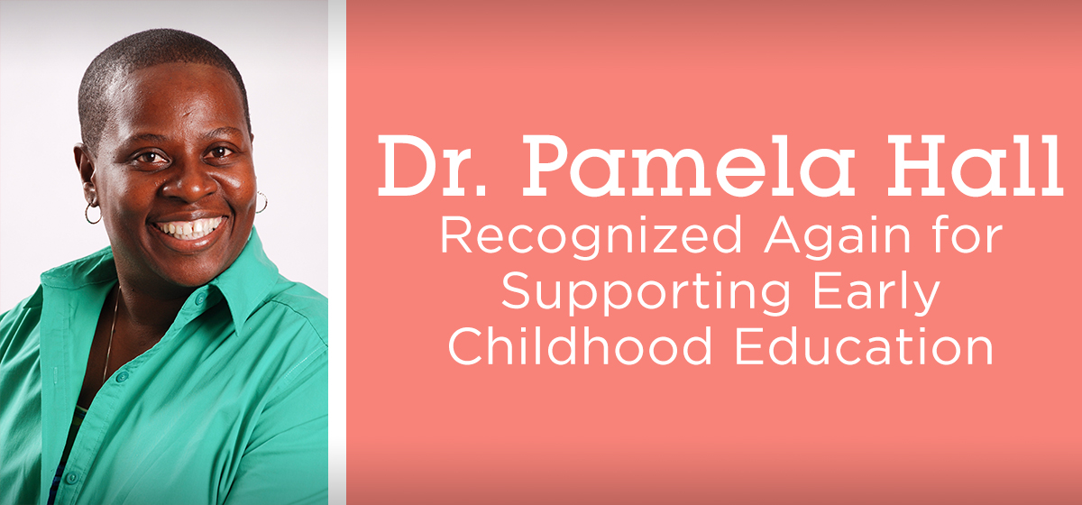 Dr. Pamela Hall Recognized for Supporting Early Childhood Education. Again.