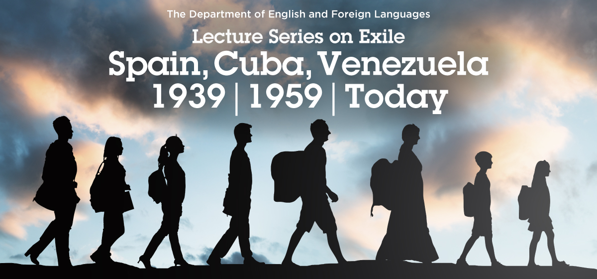 Tomorrow! The Department of English and Foreign Languages Presents A Lecture Series on Exile