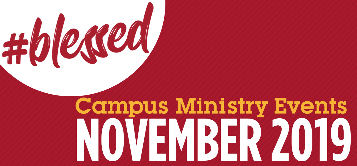 Join Campus Ministry for these events in November
