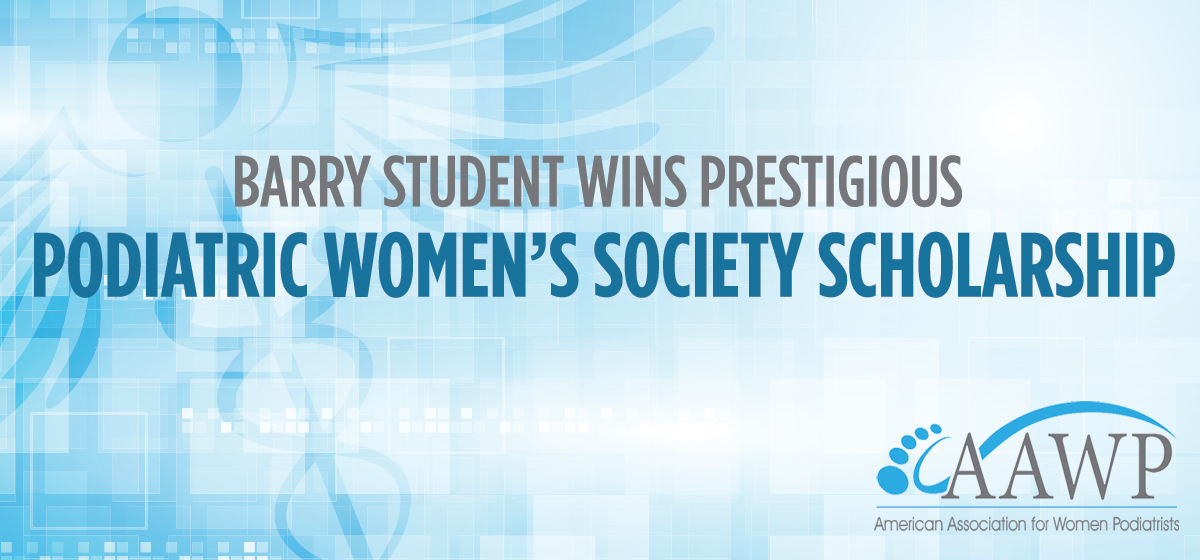 Barry student wins scholarship from American Association for Women Podiatrists