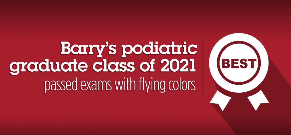 School of Podiatric Medicine's Class of 2021 earns excellent pass rate on national exam