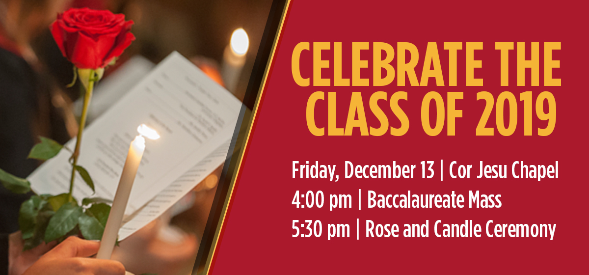 Class of 2019: Baccalaureate Mass and Rose and Candle Ceremony, Dec. 13
