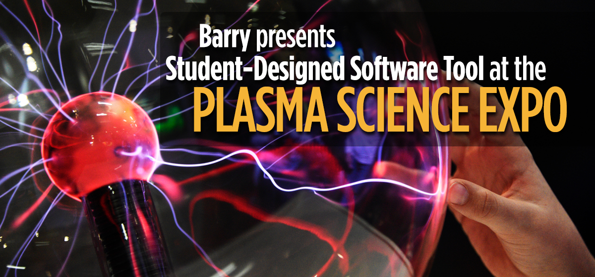 Barry Student Presented Student-Designed Software Tool at the Plasma Science Expo