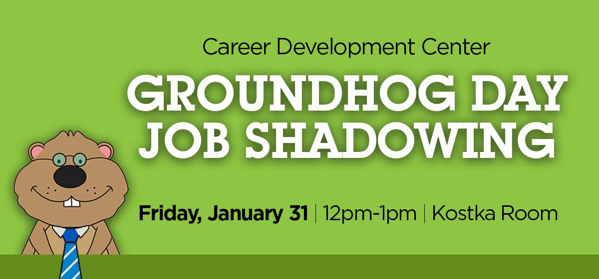 Groundhog Day Job Shadowing