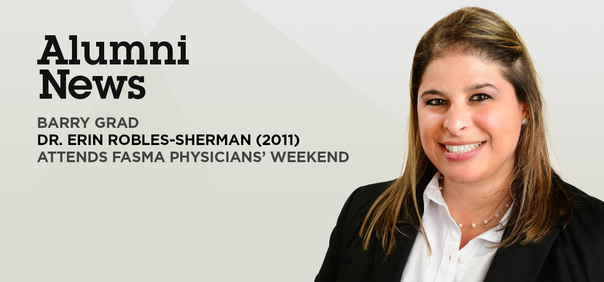 Barry grad Dr. Erin Robles-Sherman (2011) attends FASMA physicians' weekend