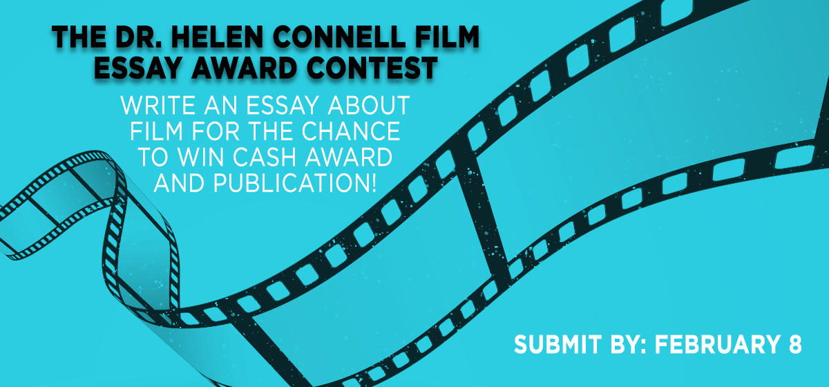The Dr. Helen Connell Film Essay Award Contest