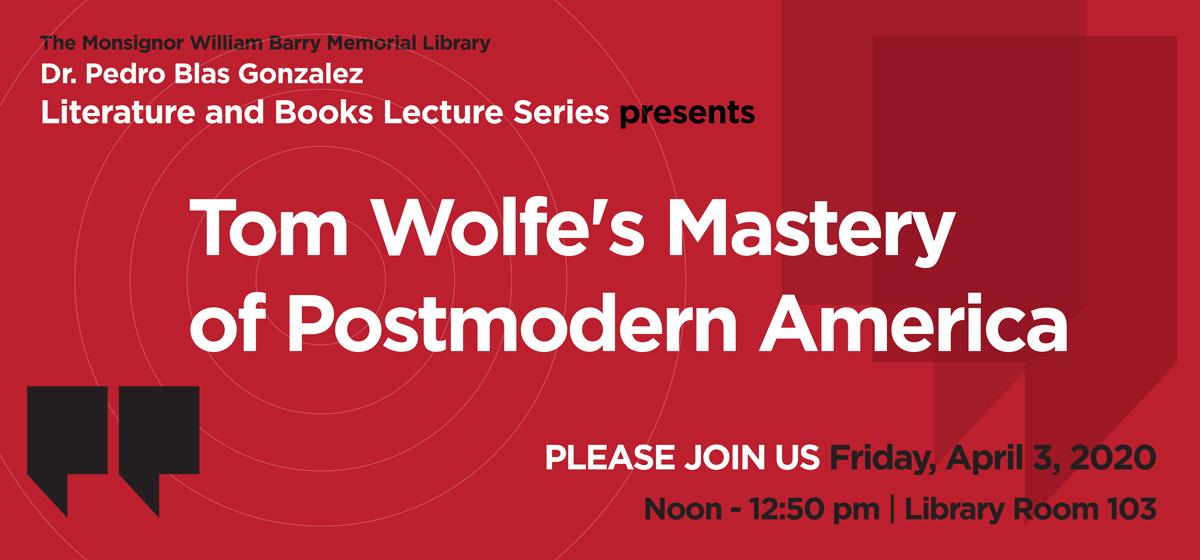 """Tom Wolfe's Mastery of Postmodern America"""