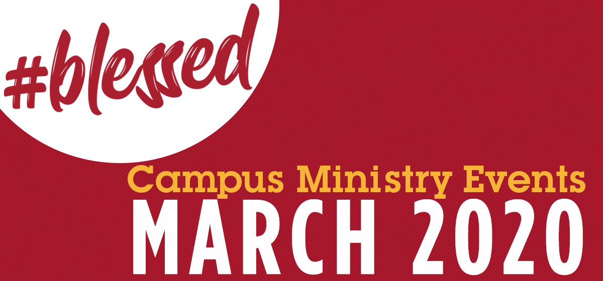 Campus Ministry Events: March 2020