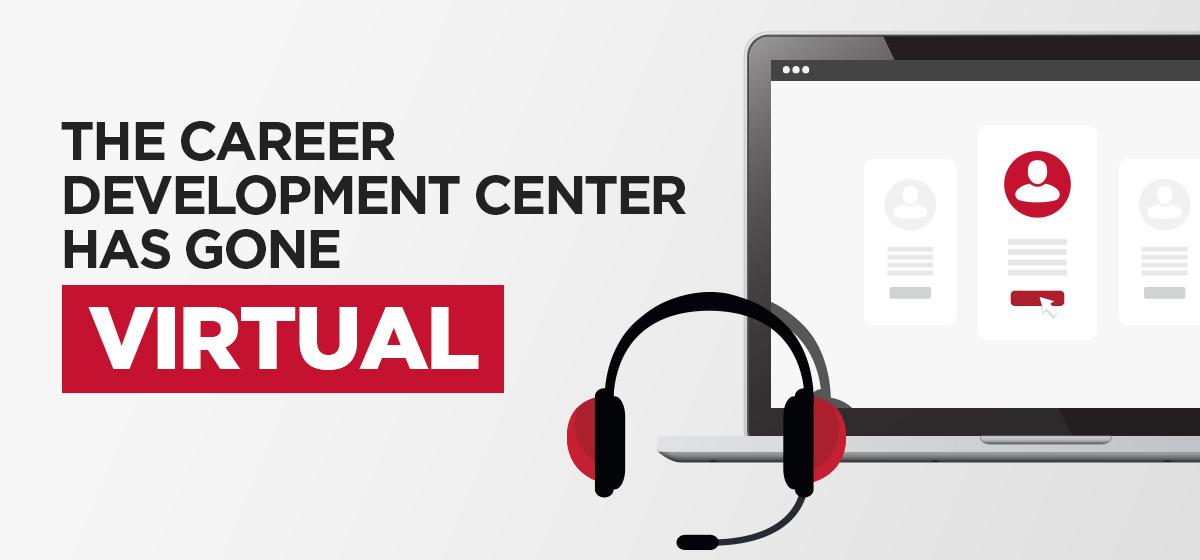 The Career Development Center has gone Virtual