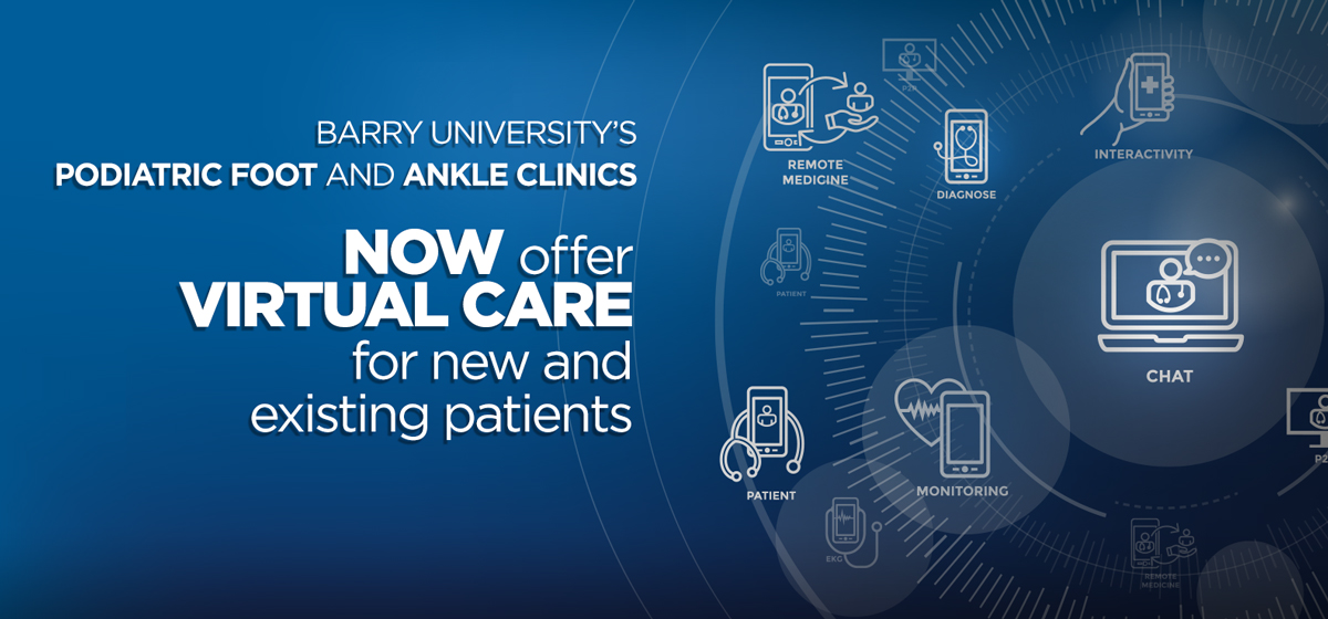 Barry University's Podiatric Foot and Ankle Clinics now offer Virtual Care!