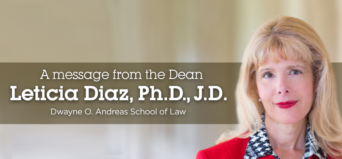 A message from the Dean Leticia Diaz, J.D.