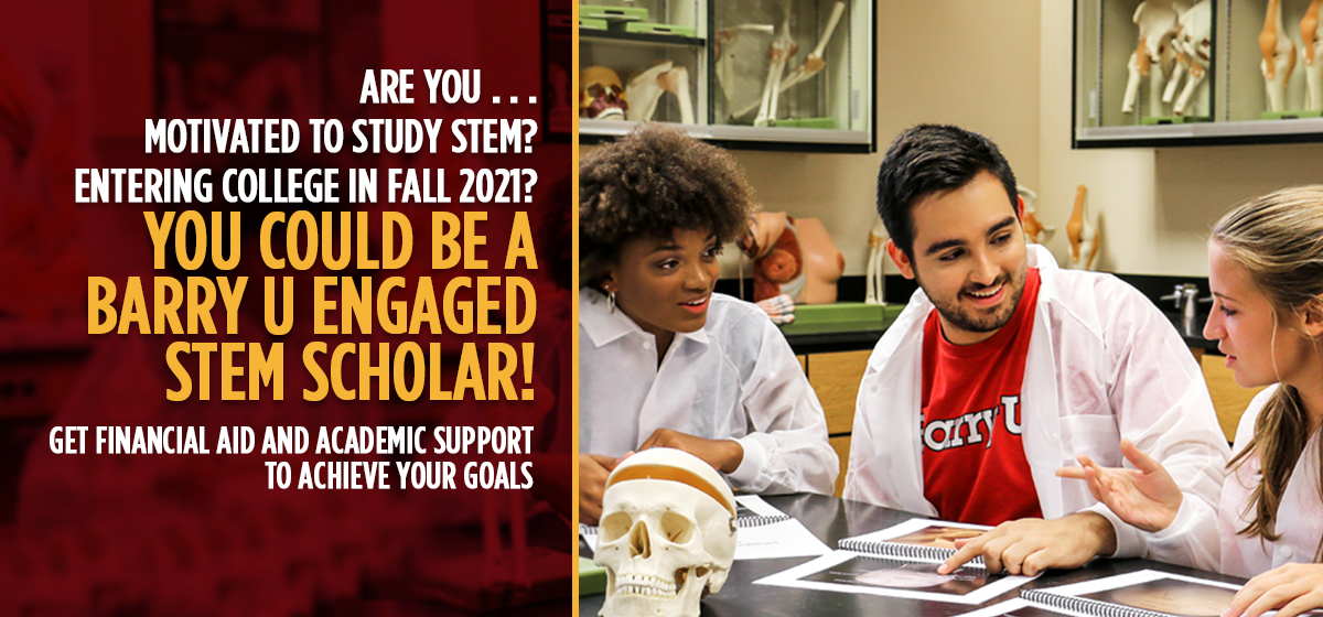 Are you motivated to study STEM? You could be a BarryU Engaged STEM Scholar!