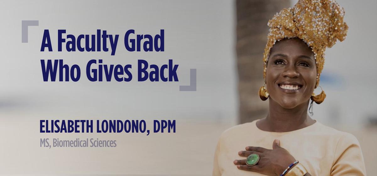 A Faculty Grad Who Gives Back: Elisabeth Londono, DPM