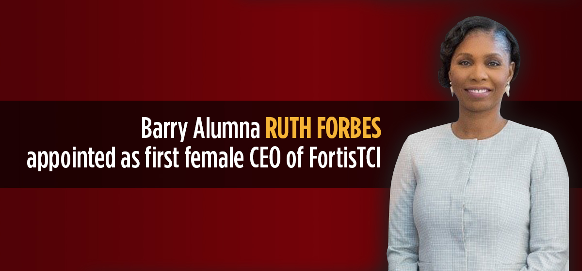 Barry Alumna Ruth Forbes appointed as first female CEO of FortisTCI.