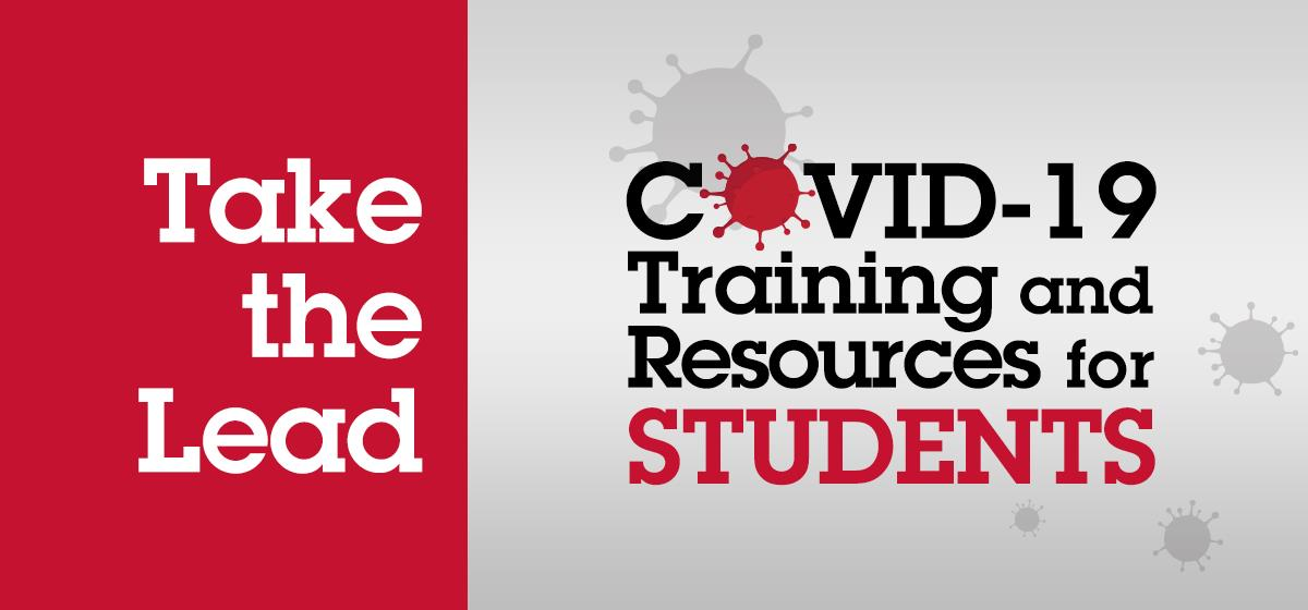 """Take the Lead: COVID-19 Training and Resources for Students."" REQUIRED Training in Canvas for Students"