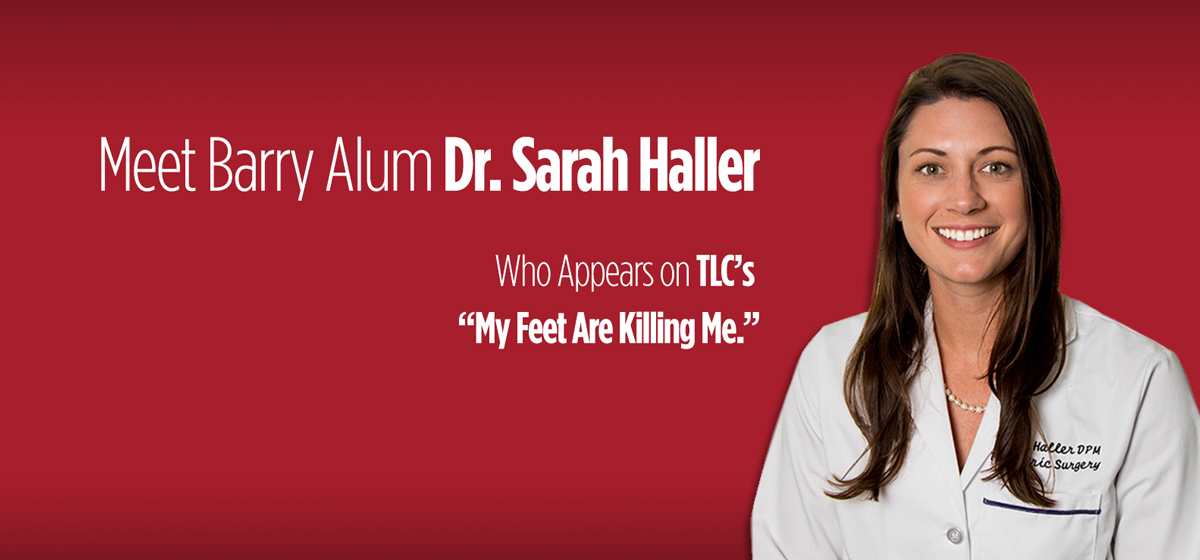 "All About Barry Alum and TLC's ""My Feet Are Killing Me"" Star Dr. Sarah Haller"