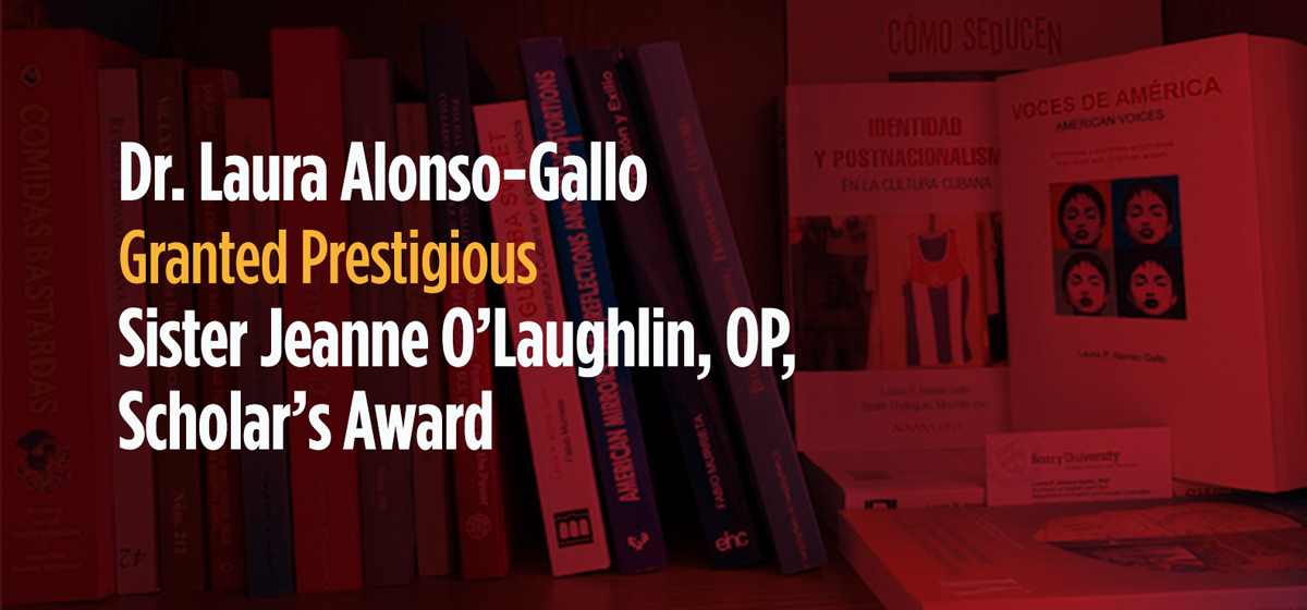 Dr. Laura Alonso-Gallo Granted Prestigious Sister Jeanne O'Laughlin, OP, Scholar's Award.