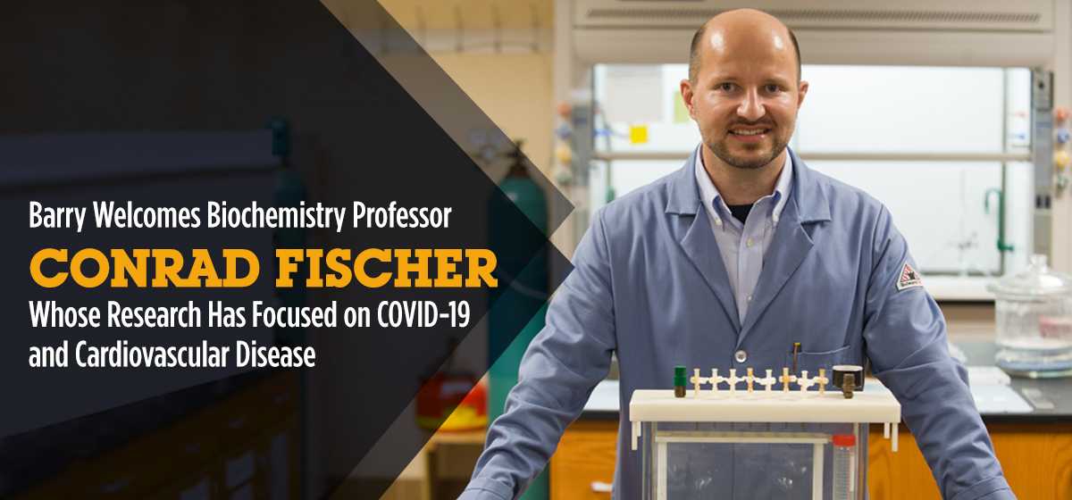 Covid-19 and Cardiovascular Disease Researcher Dr. Conrad Fischer Joins the Physical Sciences Faculty