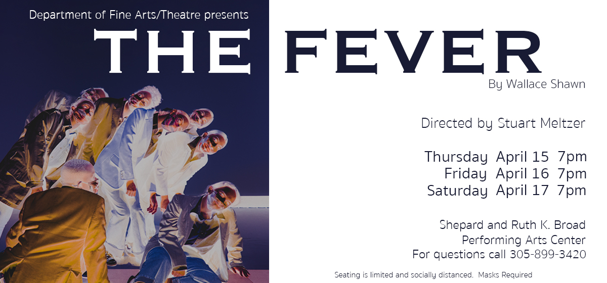 Don't Miss BarryU's Theater Production of The Fever.