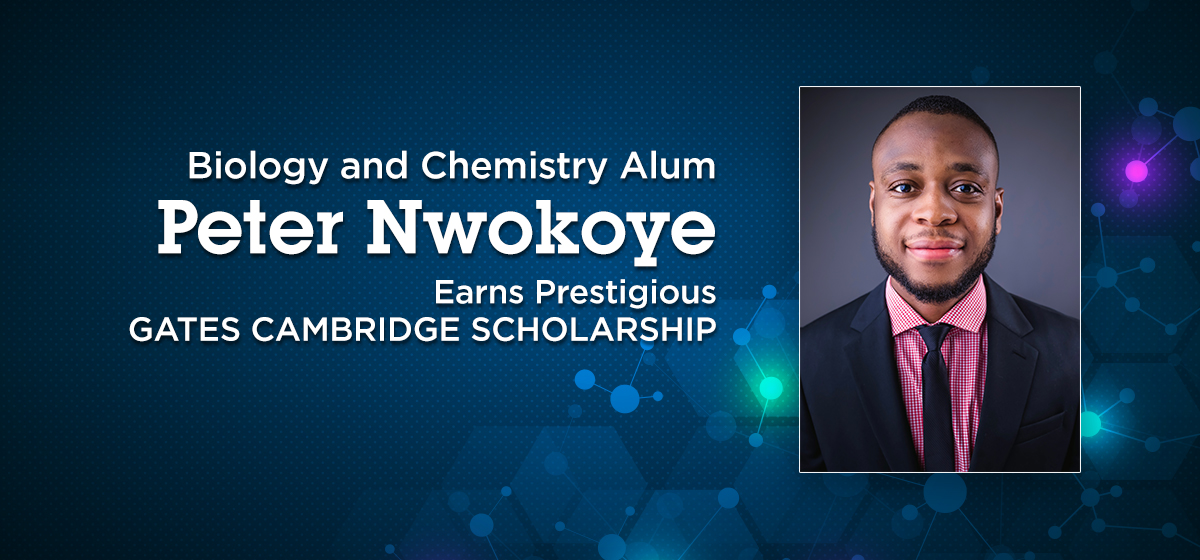 Biology and Chemistry Alum Peter Nwokoye, Class of 2016, Earns Prestigious Gates Cambridge Scholarship