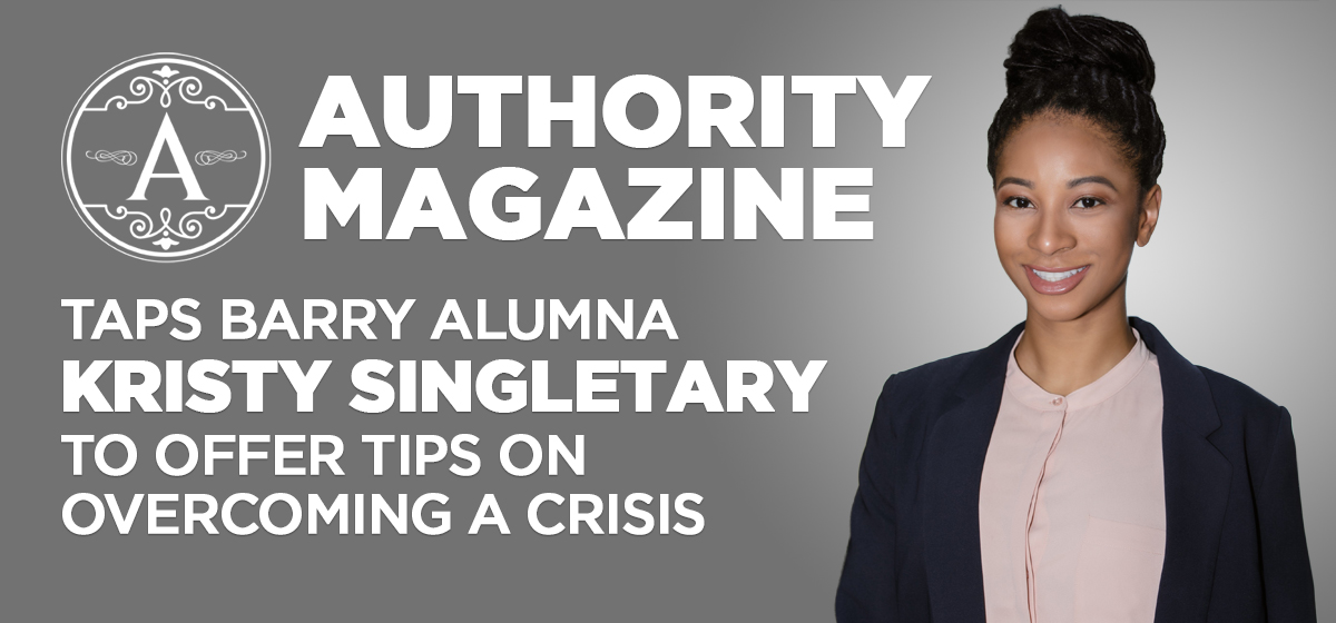 Authority Magazine taps Barry alumna Kristy Singletary to offer tips on overcoming a crisis