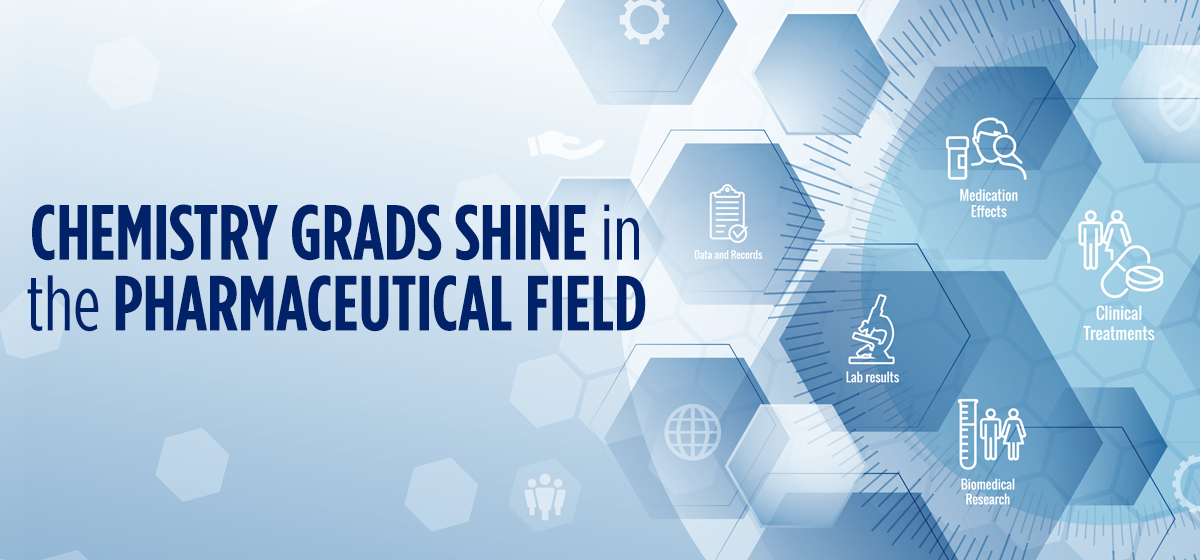 Chemistry Grads Shine in the Pharmaceutical Field