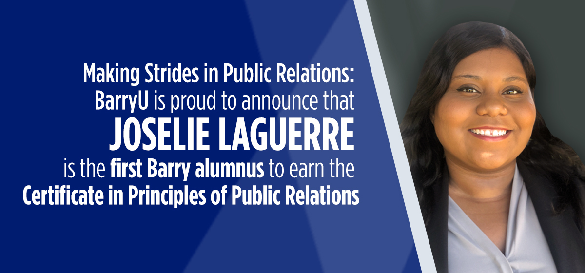 Making Strides in Public Relations: Our first alumnus earned a Certificate in Principles of Public Relations.