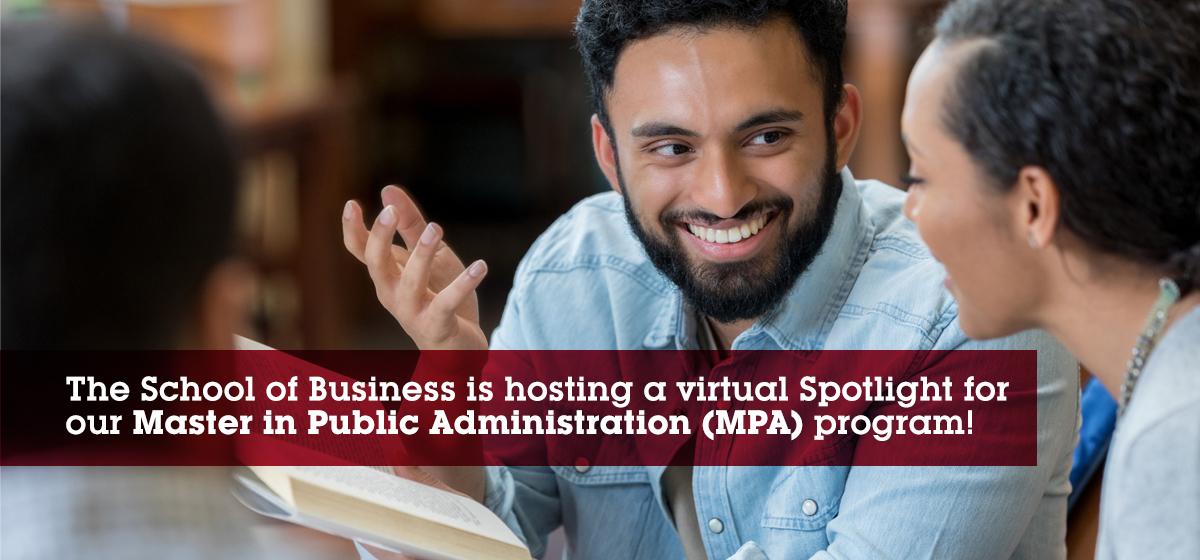 Virtual Spotlight for our Master in Public Administration (MPA) program
