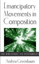 Emancipatory Movements in Composition: The Rhetoric of Possibility
