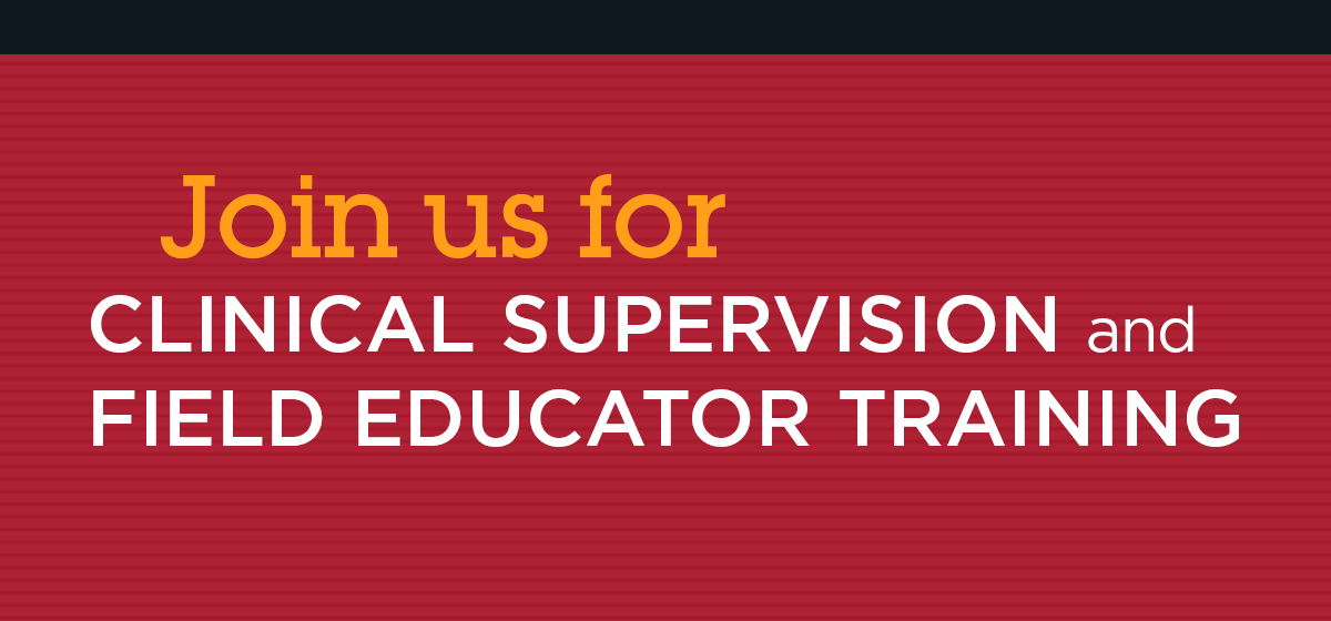 Clinical Supervision and Field Educator Training