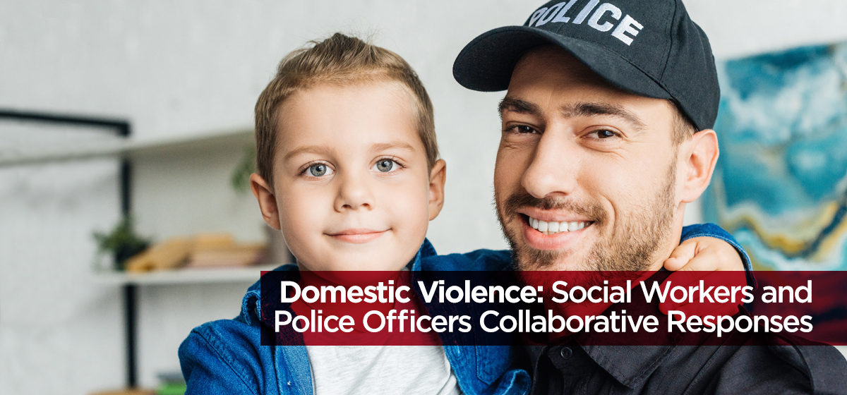 Domestic Violence: Social Workers And Police Officers Collaborative Responses